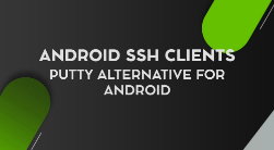 Best PuTTY Alternatives for SSH Clients